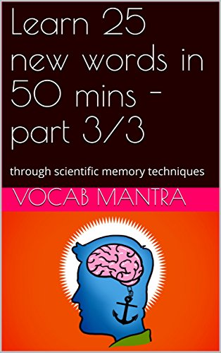 Learn 25 new words in 50 mins - part 3/3: through scientific memory techniques (Vocab 75 Book 3)
