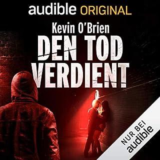 Den Tod verdient                   Autor:                                                                                                                                 Kevin O'Brien                               Sprecher:                                                                                                                                 Nils Nelleßen                      Spieldauer: 13 Std. und 47 Min.     23 Bewertungen     Gesamt 4,0