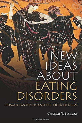 New Ideas about Eating Disorders: Human Emotions and the Hunger Drive