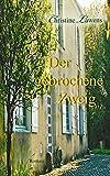 Der gebrochene Zweig: Roman