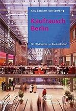 Kaufrausch Berlin: Ein Stadtführer zur Konsumkultur