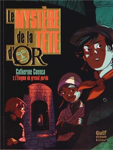 Le Mystère de la tête d'Or - tome 2 L'énigme du grenat perdu (2)