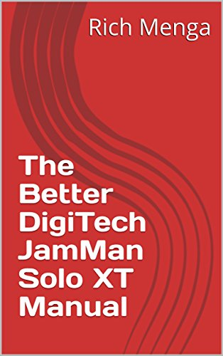 The Better DigiTech JamMan Solo XT Manual (English Edition)