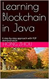 learning blockchain in java: a step-by-step approach with p2p demonstration (english edition)
