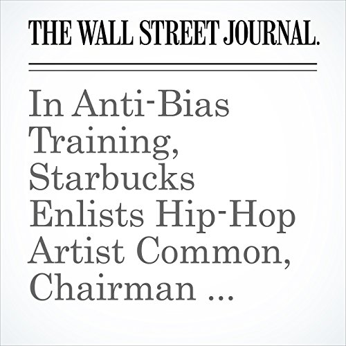 In Anti-Bias Training, Starbucks Enlists Hip-Hop Artist Common, Chairman Howard Schultz copertina