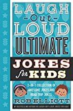 Laugh-Out-Loud Ultimate Jokes for Kids: 2-in-1 Collection of Awesome Jokes and Road Trip Jokes (Laugh-Out-Loud Jokes for Kids)