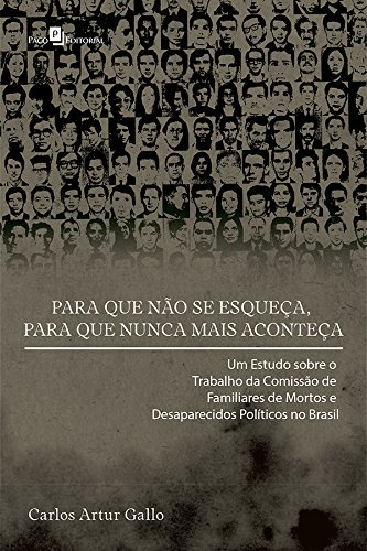 Para que não se esqueça, para que nunca mais aconteça: um Estudo Sobre o Trabalho da Comissão de Familiares de Mortos e Desaparecidos Políticos no Brasil
