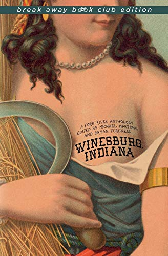 Winesburg, Indiana: A Fork River Anthology (Break Away Books)の詳細を見る