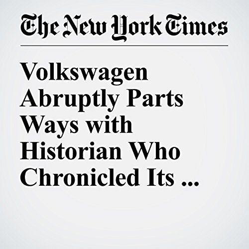 Volkswagen Abruptly Parts Ways with Historian Who Chronicled Its Nazi Past audiobook cover art