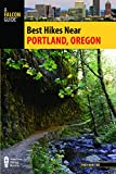 Best Hikes Near Portland, Oregon (Volume 2) (Best Hikes Near Series (2))