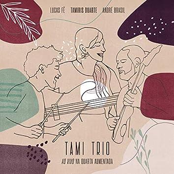 Tami Trio Na Quarta Aumentada (Ao Vivo)