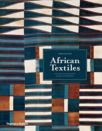 Compare Textbook Prices for African Textiles: Color and Creativity Across a Continent Illustrated Edition ISBN 9780500292211 by Gillow, John