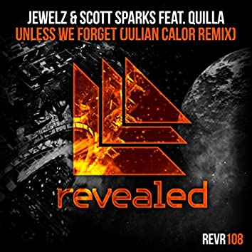Unless We Forget (Julian Calor Remix)