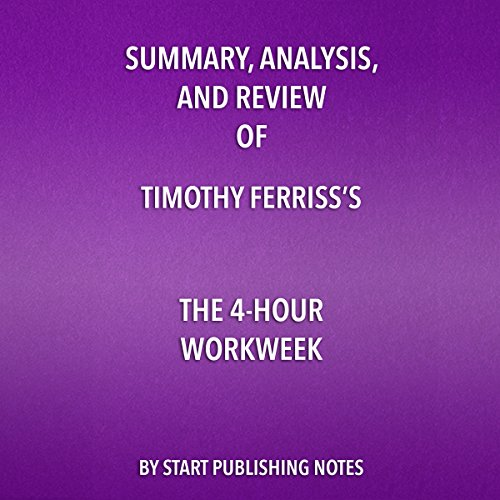 Summary, Analysis, and Review of Timothy Ferriss's The 4-Hour Workweek  By  cover art