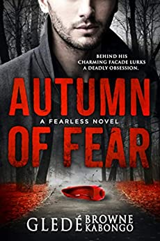 Autumn of Fear: A gripping psychological thriller with a stunning twist (Fearless Series) by [Gledé Browne Kabongo]