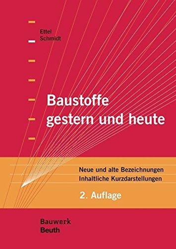 Baustoffe gestern und heute: Neue und alte Bezeichnungen Inhaltliche Kurzdarstellungen (Bauwerk)
