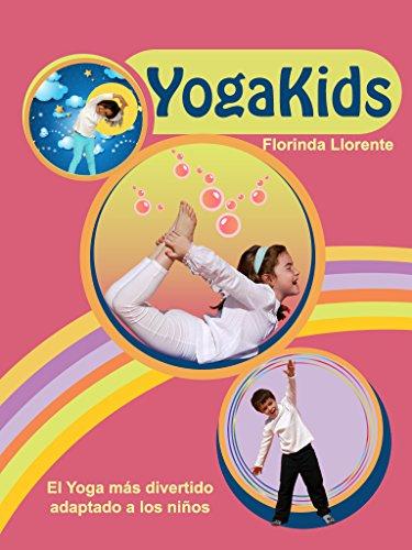 YogaKids. El Yoga más divertido adaptado a los niños (Colección YogaKids)