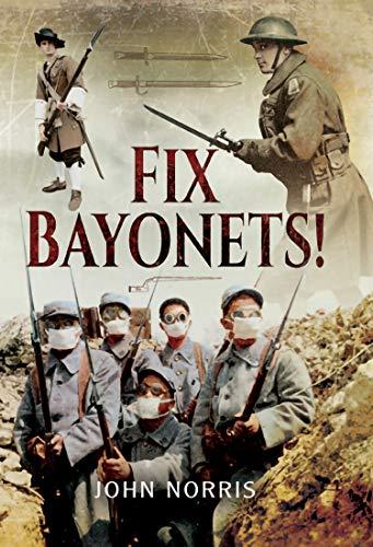 Fix Bayonets! (English Edition)
