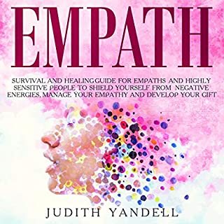 Empath: Survival and Healing Guide for Empaths and Highly Sensitive People  audiobook cover art