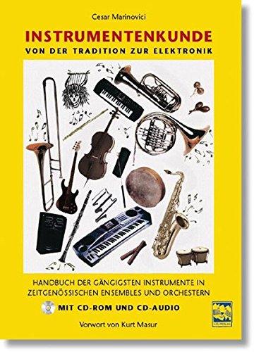 Instrumentenkunde: Handbuch der gängigsten Instrumente in zeitgenössischen Ensembles und Orchestern: Kompendium der gängigsten Instrumente in zeitgenössischen Ensembles und Orchestern