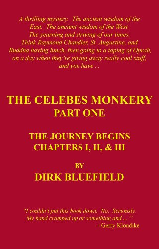 THE CELEBES MONKERY, PART ONE, THE JOURNEY BEGINS, CHAPTERS I, II, & III (English Edition)