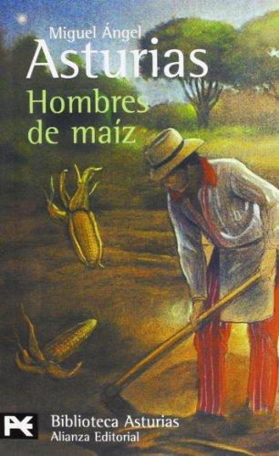 Hombres de maíz: 398 (El Libro De Bolsillo - Bibliotecas De Autor - Biblioteca Asturias)