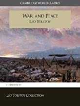 War and Peace (Cambridge World Classics) Critical Edition (Annotated) (Complete Works of Leo Tolstoy / Complete Works of Leo Tolstoi Book 2)