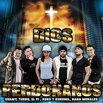 Dios Perdonanos (feat. El Pi, Turbo, Los Kantores Koko y Koronel & Nana Morales)