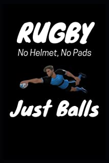 Rugby No Helmet, No Pads Just Balls: Humorous Rugby Themed Blank Lined Writing Journal Notebook. [Idioma Inglés]