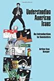 Understanding American Icons: An Introduction to Semiotics