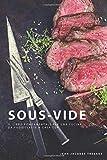 Sous Vide: Il Libro Fondamentale per una Cucina da...
