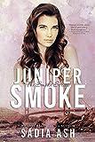 Juniper Smoke (Smoke Series Book 1)