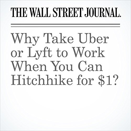 Why Take Uber or Lyft to Work When You Can Hitchhike for $1? copertina