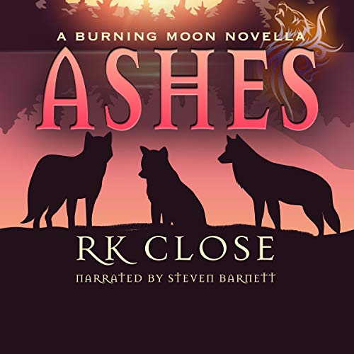 Ashes (Firefighter Shifter Fantasy) Audiobook By R.K. Close cover art