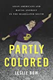 Partly Colored: Asian Americans and Racial Anomaly in the Segregated South (English Edition)
