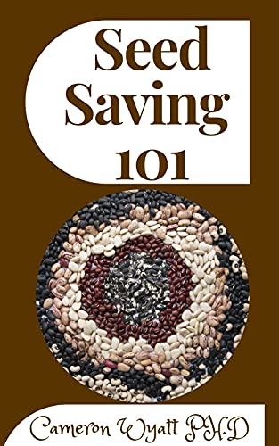 Seed Saving 101: Harvesting, Storing, and Sowing Techniques for Vegetables, Herbs, and Fruits (English Edition)