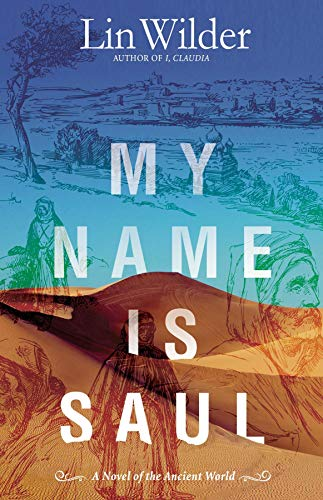 My Name Is Saul: A Novel of the Ancient World by [Lin Wilder]