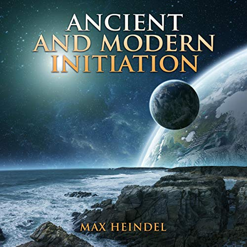 Ancient and Modern Initiation cover art