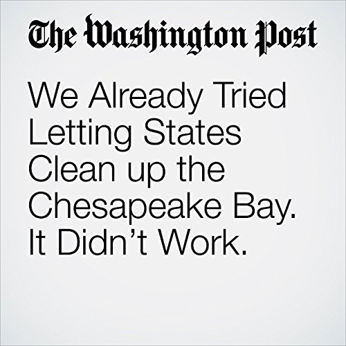 We Already Tried Letting States Clean up the Chesapeake Bay. It Didn't Work. copertina