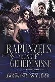 Rapunzels dunkle Geheimnisse: Eine dunkle Märchen Dreiecksromanze (Silbermond Gestaltwandler 1)