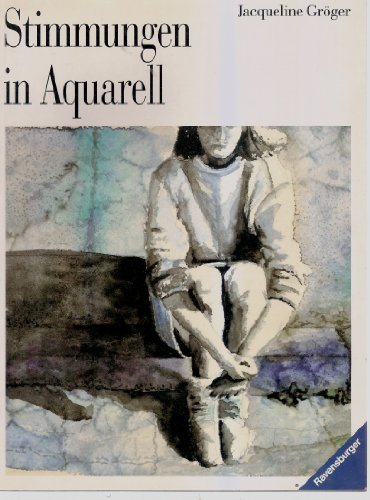 Stimmungen in Aquarell (Ravensburger Freizeitmaler)
