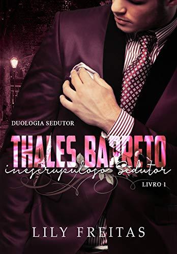 Thales Barreto - Inescrupuloso Sedutor: Duologia Sedutor - Livro I