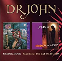 Creole Moon + N'Awlinz: Dis Dat Or D'udda by Dr John