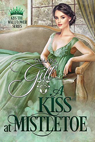 A Kiss at Mistletoe (Kiss the Wallflower Book 2)