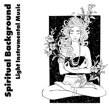 Spiritual Background - Light Instrumental Music, Healing Meditation, Yoga Relaxation, Easy Listening, Relaxing Massage, Reiki Training