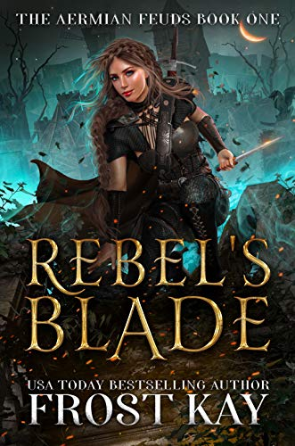 Rebel's Blade (The Aermian Feuds Book 1) (English Edition)