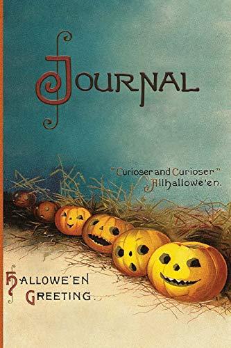 """Curioser and curioser"" Allhallowe'en Hallowe'en Greeting Journal: Vintage Journals by Amybug's Attic : Vintage Halloween Postcard Pumpkin Patch Jack O'Lanterns Ephemera Notebook Journal Diary"