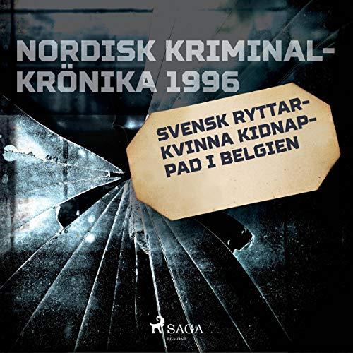 Svensk ryttarkvinna kidnappad i Belgien cover art