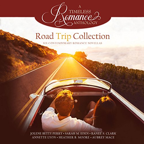 Road Trip Collection     Six Contemporary Romance Novellas              By:                                                                                                                                 Jolene Betty Perry,                                                                                        Sarah M. Eden,                                                                                        Ranee S. Clark,                   and others                          Narrated by:                                                                                                                                 Teri Clark Linden                      Length: 10 hrs and 28 mins     Not rated yet     Overall 0.0