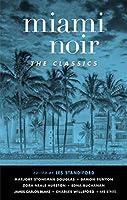 Miami Noir: The Classics (Akashic Noir)
